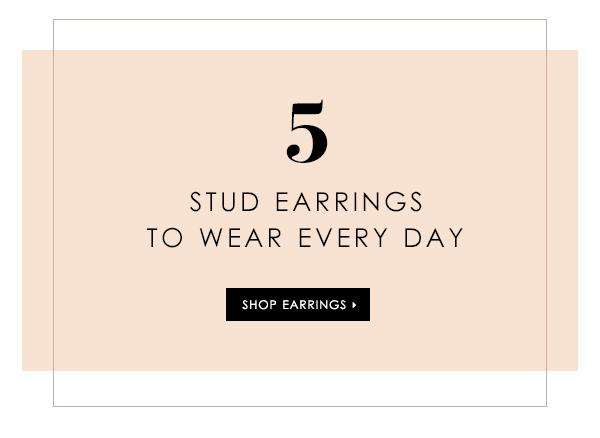 5 Stud Earrings You Can Wear Every Day